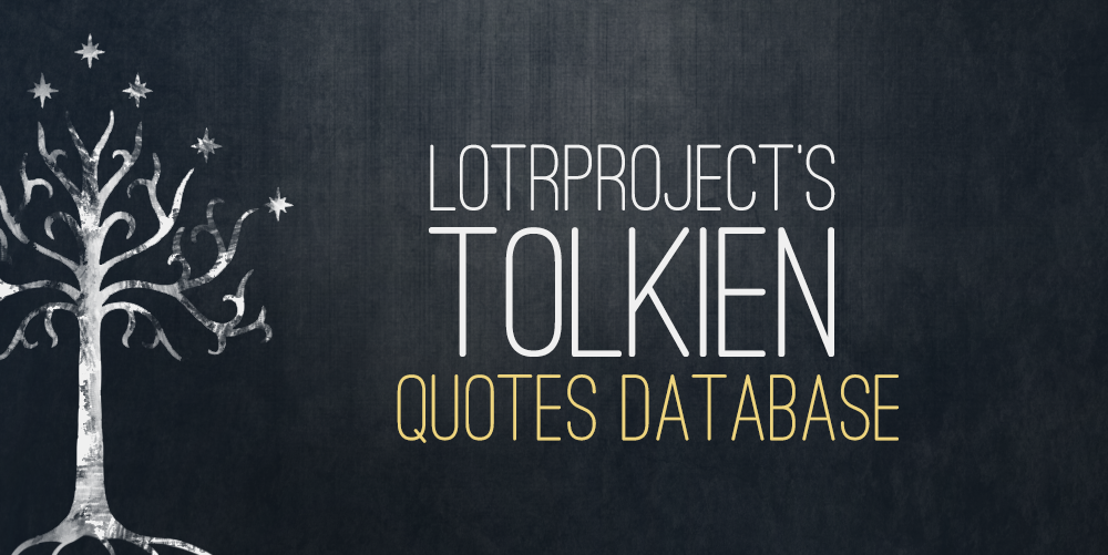 Jrr Tolkien Quotes About Life Amazing The Tolkien Quote Database